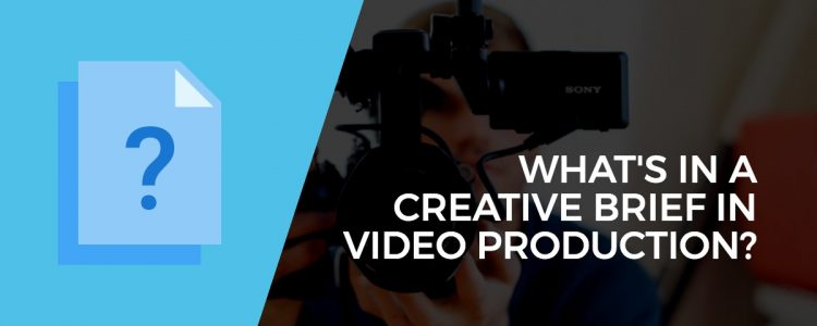 What's in a Creative Brief for Video Production? [TEMPLATE]
